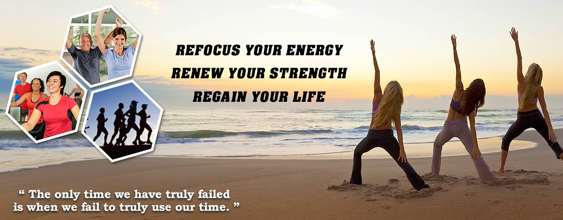 Refocus your energy. Renew your strength. Regain your life. 'The only time we have truly failed is when we fail to truly use our time.' Click here to learn more about our weight loss programs and fitness camp.
